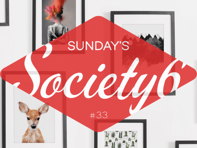Sunday's Society6 #33
