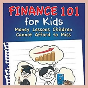 Finance 101 for kids - Money lessons children cannot afford to miss