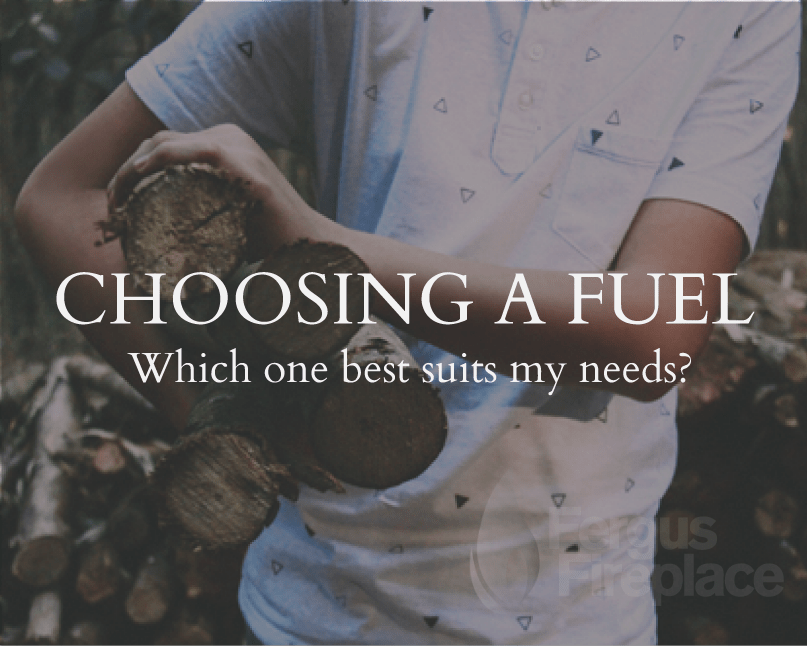 Choosing Your Fireplace. What's Your Fuel?