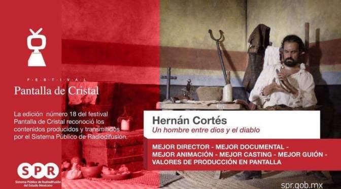 «Hernán Cortés. Un hombre entre Dios y el Diablo» galardonado en los Premios Pantalla de Cristal de México