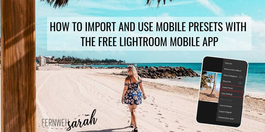 How to easily import and use mobile Lightroom presets