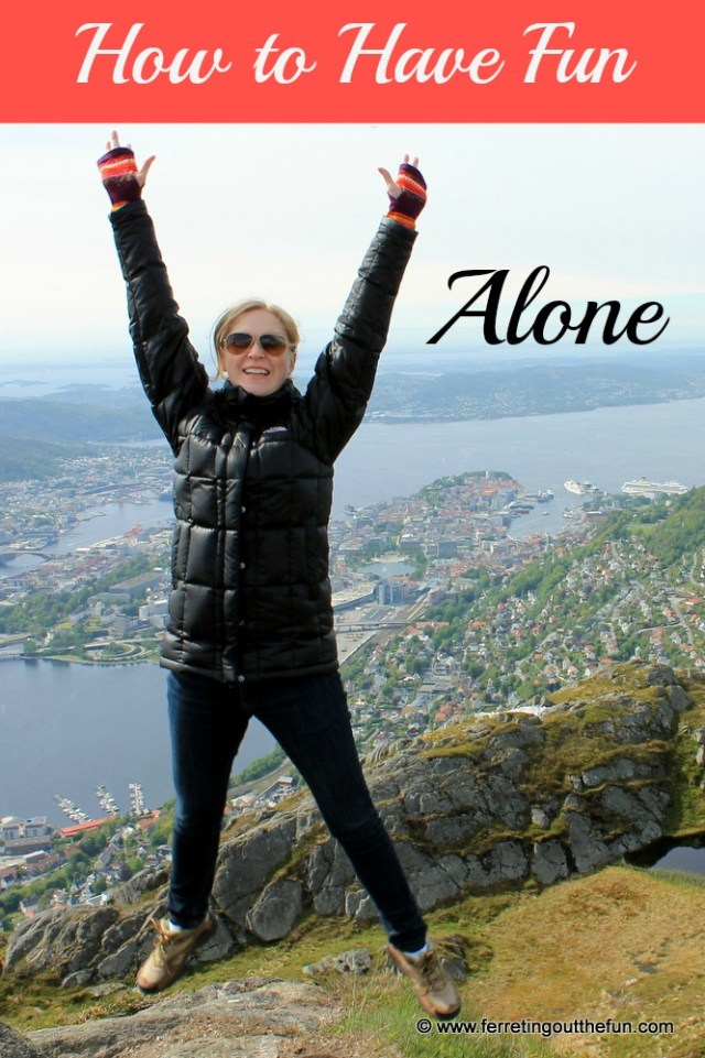 How to Travel and Have Fun Alone
