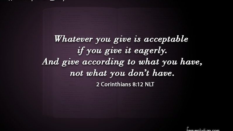 Word of the day: 2 Corinthians 8 vs 12 – Acceptable Giving
