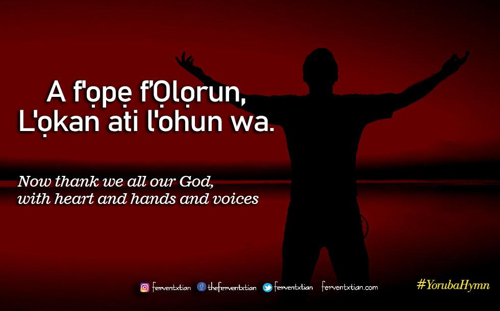 Yoruba Hymn: A f'ọ́pẹ f'Ọlọrun, L'ọkan ati l'ohun wa