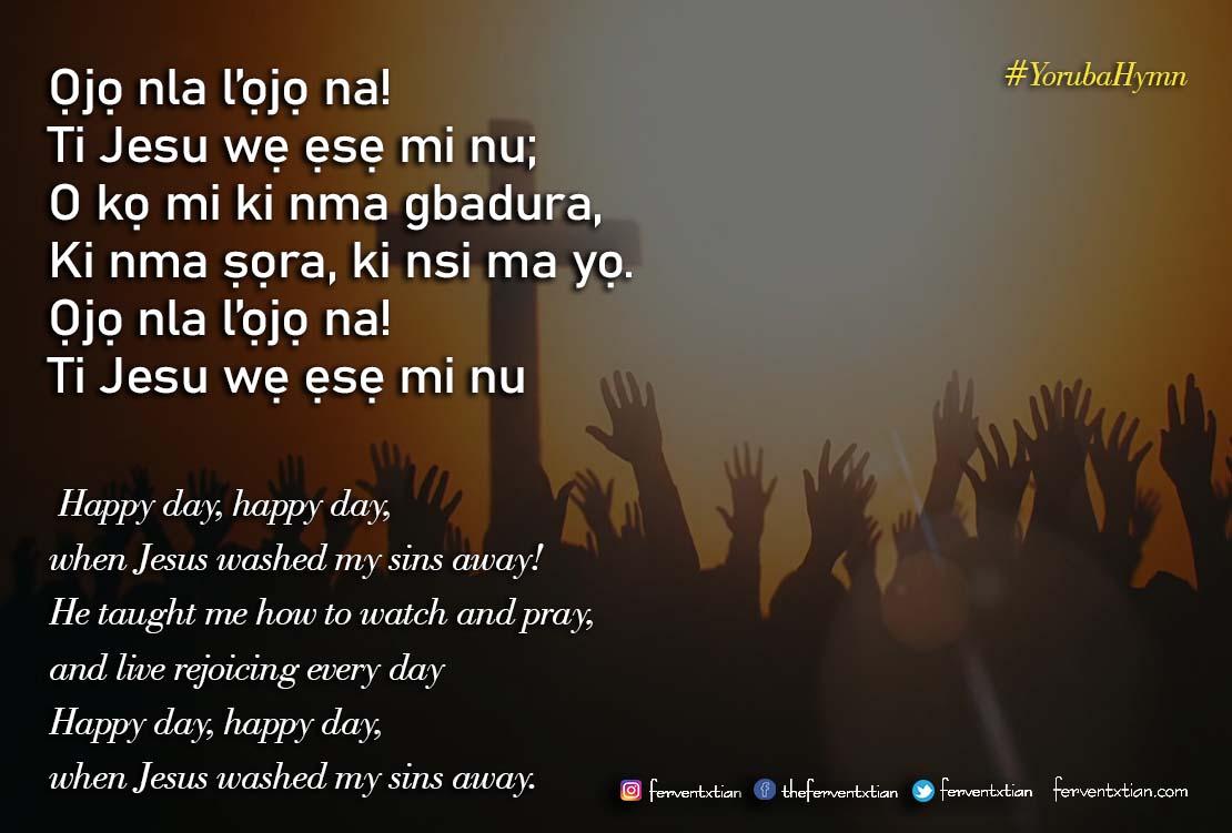 Yoruba Hymn: Ojo nla l'ojo ti mo yan – Oh happy day
