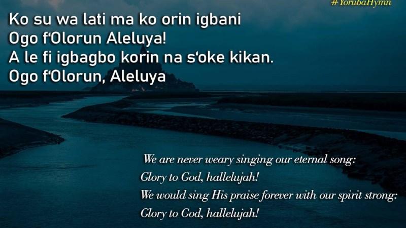 Yoruba Hymn: Ko su wa lati ma ko orin igbani – We are never weary singing our eternal song