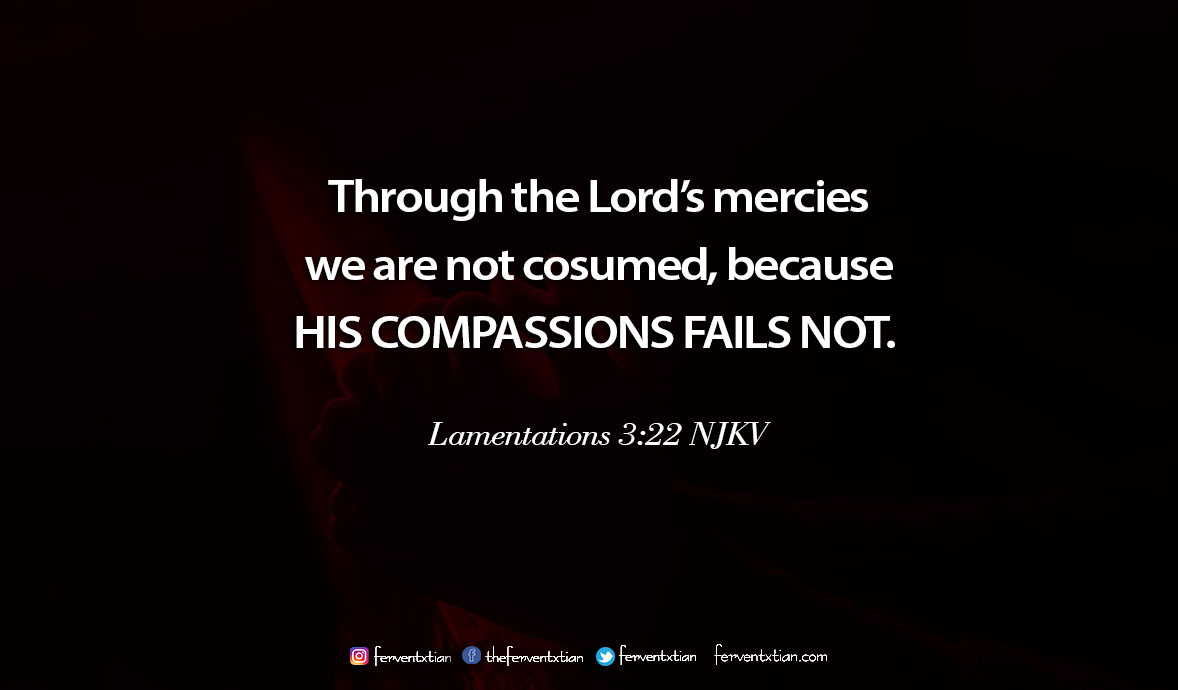Word of the day: Lamentations 3 vs 22 – His Compassions Never Fail