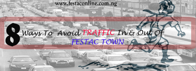 8_Ways_To_Avoid_Traffic__In_&_Out_Of_Festac_Town
