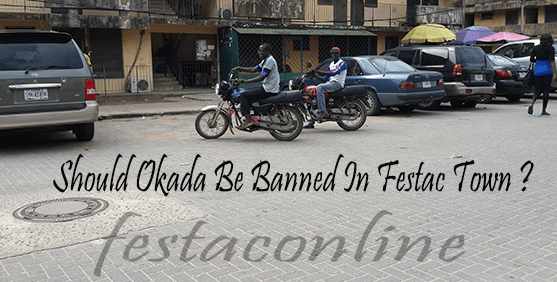 should okada be banned in festac