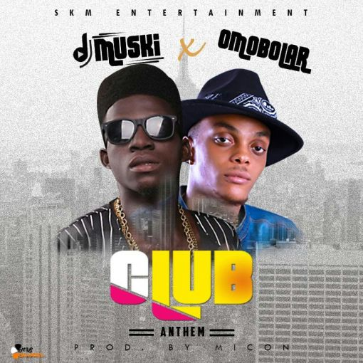 DJ-MUSKI-OMOBOLAR-CLUB-ANTHEM