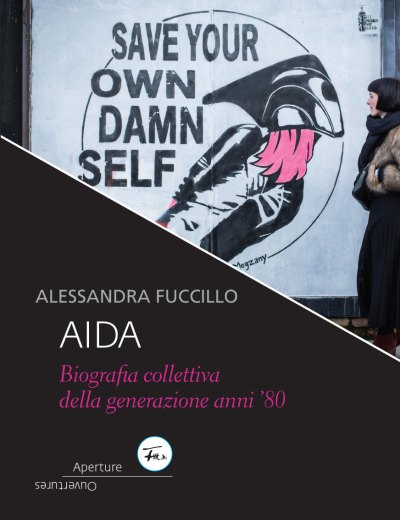 Alessandra Fuccillo, Aida. Biografia collettiva della generazione anni '80