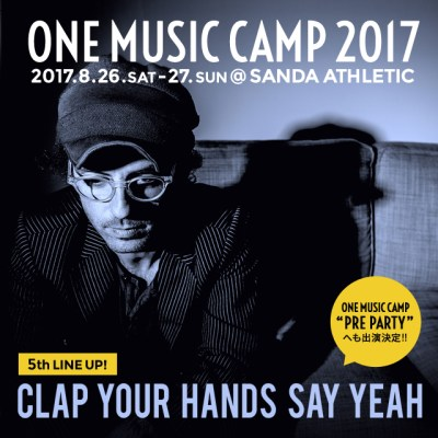 「ONE Music Camp 2017」第5弾発表でClap Your Hands Say Yeahの出演が決定