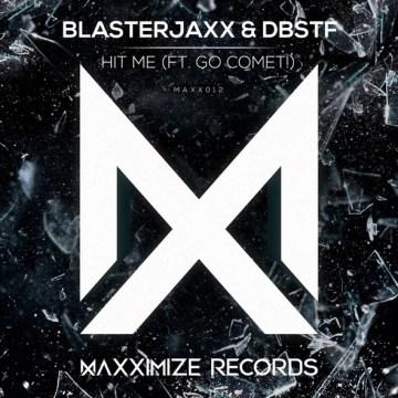 Blasterjaxx DBSTF Hit ME