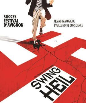 Swing Heil - spectacles musicaux Festival Avignon off 2021