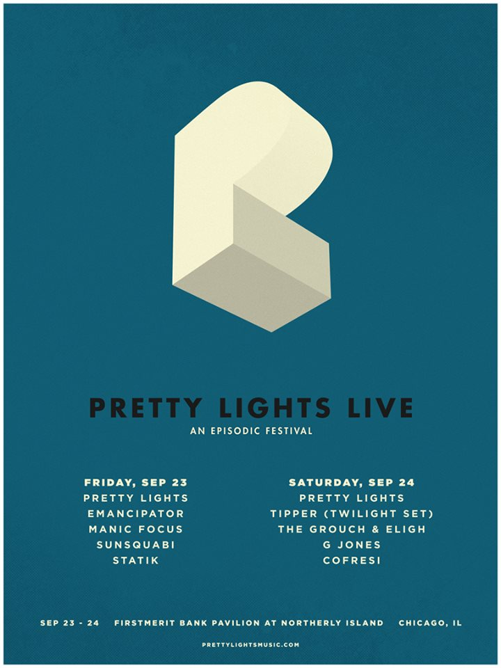 My Itinerary for Pretty Lights Live: An Episodic Festival in Chicago, Illinois