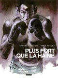 Pascal Bresson, Plus fort que la haine