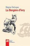 Régine Deforges, La Bergère d'Ivry