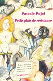 Pascale Pujol, Petits plats de résistance