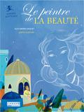 Alice Brière-Haquet, Le Peintre de la beauté