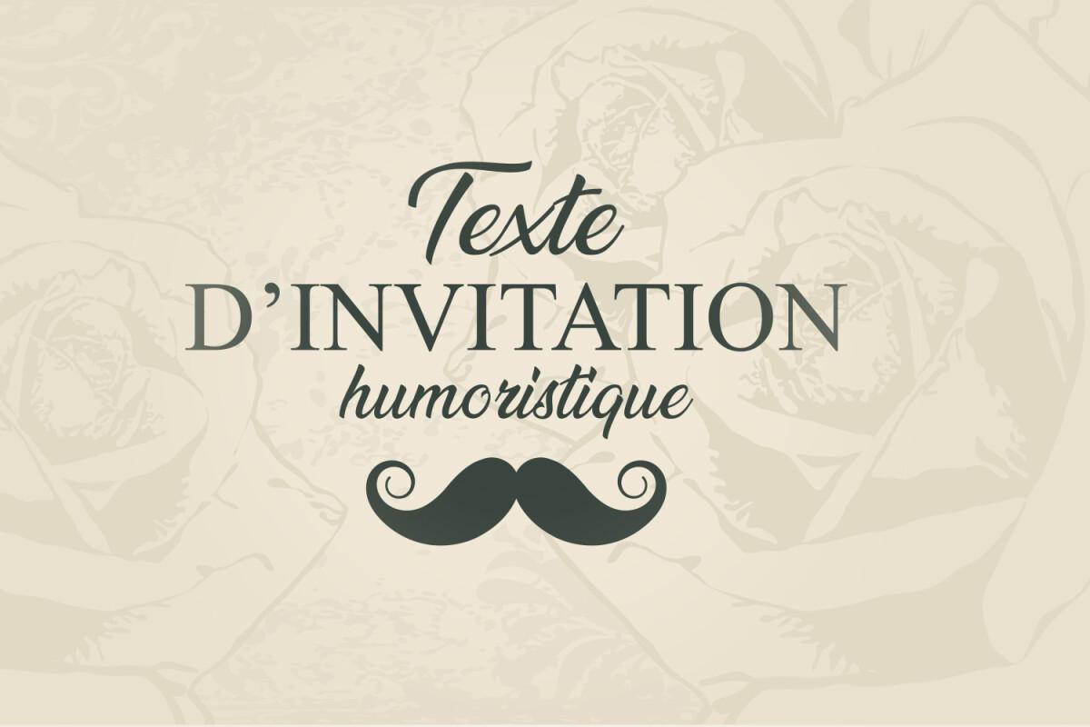 https www feteanniversaire fr invitation anniversaire texte dinvitation pour toutes les invitations texte invitation classique texte dinvitation humoristique