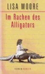 Lisa Moore_Im Rachen des Alligators