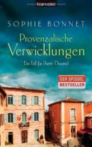 """Literatur: """"Provenzalische Verwicklungen"""", Krimi von Sophie Bonnet"""