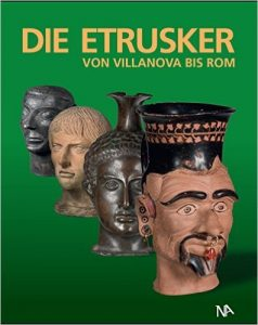 """""""Die Etrusker- von Villanova bis Rom"""". Ausstellung in den Antikensammlungen München"""