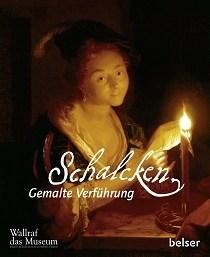 """Feuilletonscout empfiehlt... """"Gemalte Verführung"""". Das Wallraf-Richartz-Museum in Köln entdeckt den barocken Maler Godefridus Schalcken neu"""