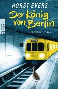 """Feuilletonscout empfiehlt ... """"Der König von Berlin"""". Ein Berlinkrimi von Horst Evers"""