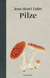 """Der Pilz als Aquarell: Jean-Henri Fabre """"Pilze""""."""