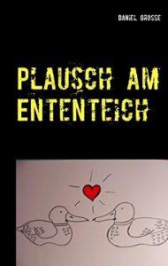 "Krimi: Daniel Grosse ""Plausch am Ententeich"""