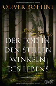 Oliver Bottini_Der Tod in den Stillen Winkeln des Lebens