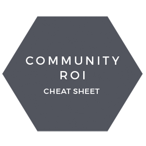 Community ROI cheat sheet