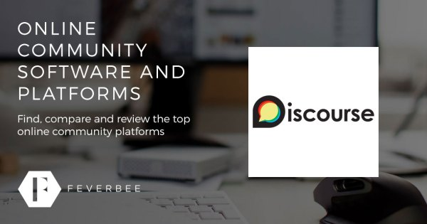 Discourse Profile – Online Community Software and Platforms | FeverBee