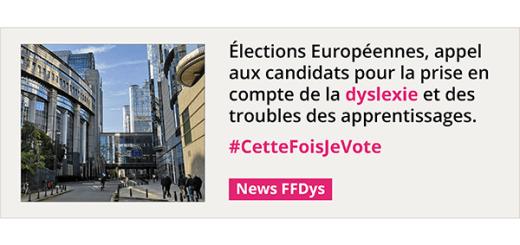 Élections Européennes, appel aux candidats pour la prise en compte de la dyslexie et des troubles des apprentissages.