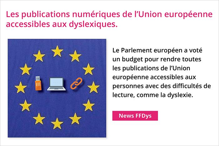 Les publications numériques de l'Union européenne accessibles aux dyslexiques.
