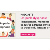 """À écouter, les podcasts """"On parle dysphasie"""" !"""