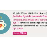 Café des DYS : Dyslexie, dysorthographie, autres troubles dys ? le 15 juin 2019 à Paris