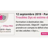 12 septembre 2019 • Paris - Formation FFDys-Pro : Troubles Dys et estime de soi