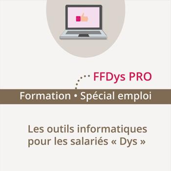 Formation FFDys Pro – 19 février 2020 – Paris – Les outils informatiques pour les salariés « Dys »