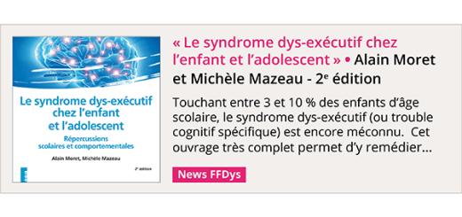 """""""Le syndrome dys-exécutif chez l'enfant et l'adolescent"""" d'Alain Moret et Michèle Mazeau - 2e édition"""