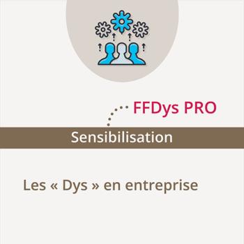 Sensibilisation FFDys Pro - Les Dys en entreprise
