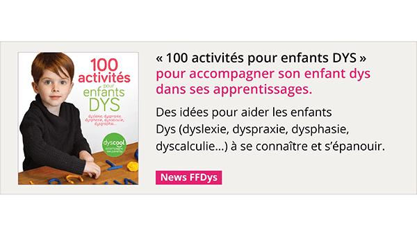 Guide Nathan 2019 - 100 activités pour enfants DYS, pour accompagner son enfant DYS dans ses apprentissages.