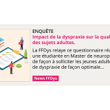Enquête: Impact de la dyspraxie sur la qualité de vie des jeunes adultes