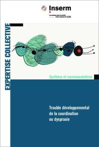 Trouble développemental de la coordination ou dyspraxie - INSERM