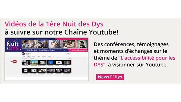 Vidéos de la 1ère Nuit des Dys à suivre sur notre Chaîne Youtube!