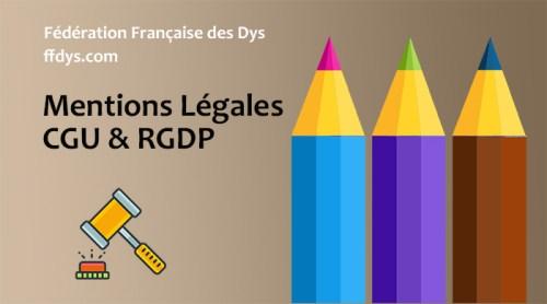 Mentions légales CGU RGDP Fédération française des Dys