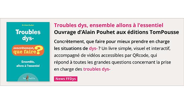 """Troubles dys-, ensemble allons à l'essentiel"""" d'Alain Pouhet"""