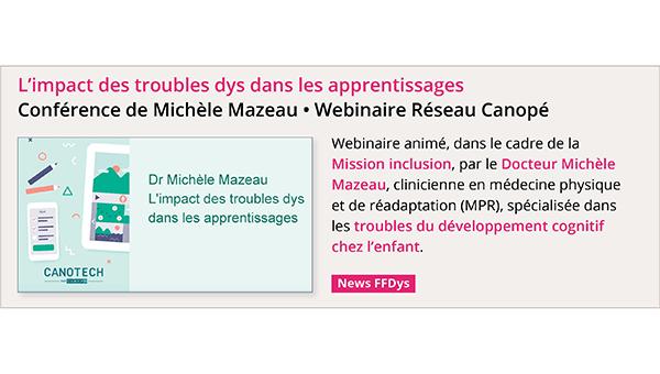 Conférence Michèle Mazeau : L'impact des troubles dys dans les apprentissages