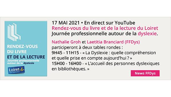 17 mai Rendez-vous du livre et de la lecture du Loiret Journée professionnelle autour de la dyslexie.